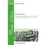 Sing praise to him - Mack Wilberg