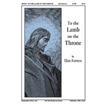 To the Lamb on the Throne - Dan Forrest