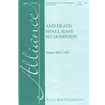 And Death Shall Have No Dominion - Nancy Hill Cobb