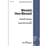 Blessed, How Blessed - David M. Cherwien