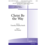 Christ Be the Way - Timothy Dudley-Smith