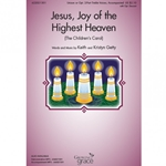 Jesus, Joy of the Highest Heaven