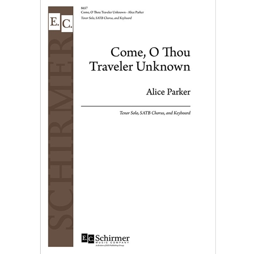 Come, O Thou Traveler Unknown - Arr. Alice Parker