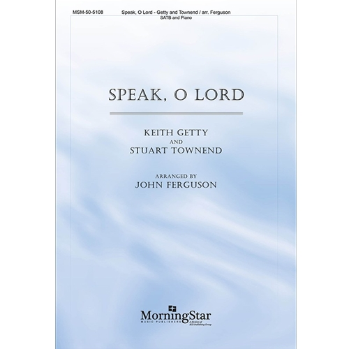 Speak, O Lord - Getty & Townend