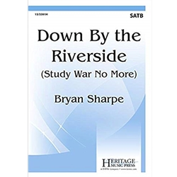 Down By the Riverside (Study War No More)  Bryan Sharpe
