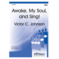 Awake, My Soul, and Sing! SATB,Pno