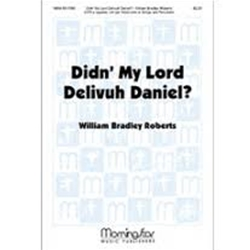 Didn't My Lord Delivuh Daniel SATB