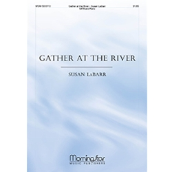 Gather at the River SATB