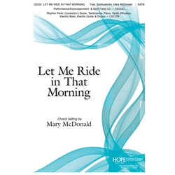 Let Me Ride in That Morning - Mary McDonald